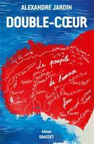 Couverture du livre « Double-coeur » de Alexandre Jardin aux éditions Grasset Et Fasquelle