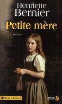 Couverture du livre « Petite mère » de Henriette Bernier aux éditions Presses De La Cite