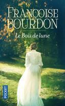 Couverture du livre « Le bois de lune » de Francoise Bourdon aux éditions Pocket