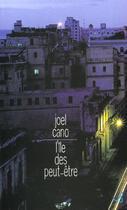 Couverture du livre « Ile Des Peut Etre (L') » de Joel Cano aux éditions Christian Bourgois