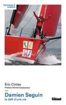 Couverture du livre « Damien Seguin, le défi d'une vie » de Eric Cintas et Damien Seguin aux éditions Glenat
