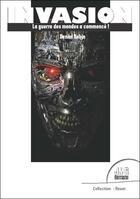 Couverture du livre « Invasion ; la guerre des mondes a commencé ! » de Daniel Robin aux éditions Jmg