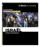 Couverture du livre « Israël ; l'Etat inachevé » de Gilles Paris aux éditions Le Monde
