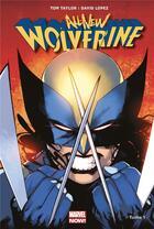 Couverture du livre « All new Wolverine T.1 » de David Lopez et Tom Taylor aux éditions Panini