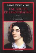 Couverture du livre « Une Goutte De Sang Espagnol » de Milos Tsernianski aux éditions L'age D'homme