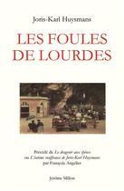 Couverture du livre « Les foules de Lourdes ; drageoir aux épines » de Joris-Karl Huysmans aux éditions Millon