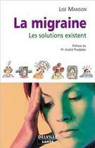 Couverture du livre « Migraine Les Solutions Existent » de Lise Manson aux éditions Delville