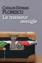Couverture du livre « Le masseur aveugle » de Catalin Dorian Florescu aux éditions Liana Levi