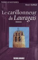 Couverture du livre « Le carillonneur du Lauragais » de Henri Surge aux éditions Sud Ouest Editions