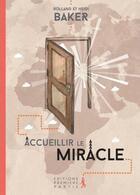 Couverture du livre « Accueillir le miracle » de Heidi Baker et Rolland Baker aux éditions Premiere Partie