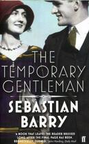 Couverture du livre « THE TEMPORARY GENTLMAN » de Sebastian Barry aux éditions Faber