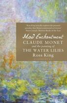 Couverture du livre « MAD ENCHANTMENT - CLAUDE MONET AND THE PAINTING OF THE WATER LILIES » de King Ross aux éditions Interart