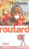 Couverture du livre « Guide Du Routard ; Thaïlande (Edition 2007) » de Collectif aux éditions Hachette Tourisme