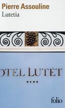 Couverture du livre « Lutetia » de Pierre Assouline aux éditions Gallimard