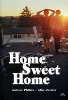 Couverture du livre « Home sweet home » de Alice Zeniter et Antoine Philias aux éditions Ecole Des Loisirs