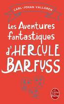 Couverture du livre « Les aventures fantastiques d'Hercule Barfuss » de Carl-Johan Vallgren aux éditions Lgf