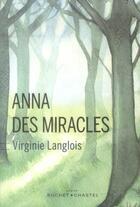 Couverture du livre « Anna des miracles » de Virginie Langlois aux éditions Buchet Chastel