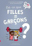 Couverture du livre « Est-ce que filles = garçons ? » de Stephanie Duval et Clemence Lallemand aux éditions Gulf Stream