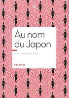 Couverture du livre « Au nom du Japon » de Hiro Onoda aux éditions La Manufacture De Livres