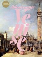 Couverture du livre « Éblouissante Venise ; Venise, les arts et l'Europe au XVIIIe siècle » de Collectif aux éditions Reunion Des Musees Nationaux