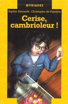Couverture du livre « Cerise Cambrioleur » de Sophie Dieuaide et Christophe De Viguerie aux éditions Epigones