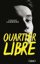 Couverture du livre « Quartier libre » de Vincent Lahouze aux éditions Michel Lafon
