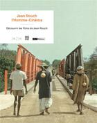 Couverture du livre « Jean Rouch l'homme-cinéma ; découvrir les films de Jean Rouch » de Beatrice De Pastre aux éditions Somogy