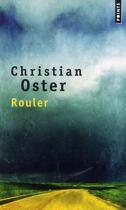 Couverture du livre « Rouler » de Christian Oster aux éditions Points