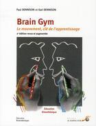 Couverture du livre « Brain gym ; le mouvement, clé de l'apprentissage (2e édition) » de Paul Dennison et Gail Dennison aux éditions Le Souffle D'or