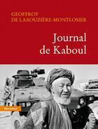 Couverture du livre « Journal de Kaboul » de Geoffroy De Larouziere-Montlosier aux éditions Bleu Autour