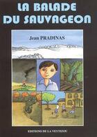 Couverture du livre « La balade du sauvageon » de Jean Pradinas aux éditions La Veytizou