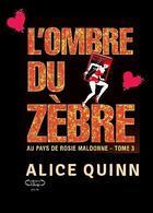 Couverture du livre « L'ombre du zèbre » de Alice Quinn aux éditions Bookelis