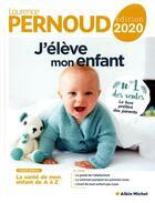 Couverture du livre « J'élève mon enfant (édition 2020) » de Laurence Pernoud aux éditions Albin Michel