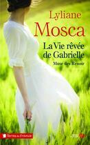 Couverture du livre « La vie rêvée de Gabrielle » de Lyliane Mosca aux éditions Presses De La Cite