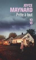 Couverture du livre « Prête à tout » de Joyce Maynard aux éditions 10/18