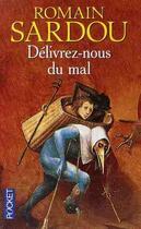 Couverture du livre « Délivrez-nous du mal » de Romain Sardou aux éditions Pocket