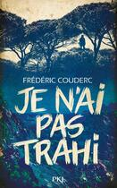 Couverture du livre « Je n'ai pas trahi » de Frederic Couderc aux éditions Pocket Jeunesse
