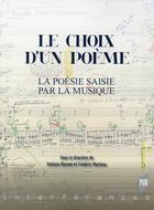 Couverture du livre « Le choix d'un poème : la poésie saisie par la musique » de Antoine Bonnet aux éditions Pu De Rennes