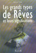Couverture du livre « Grands Types De Reves Et Leurs Significations » de Patricia Fosse aux éditions Trajectoire