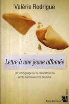 Couverture du livre « Lettre à une jeune affamée ; un témoignage sur la reconstruction après l'anorexie et la boulimie » de Valerie Rodrigue aux éditions Anne Carriere