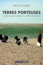 Couverture du livre « Terres porteuses ; entre faim de terres et appétit d'espace » de Gerard Chouquer aux éditions Errance