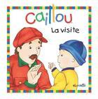 Couverture du livre « Caillou ; la visite » de Jocelyne Sanschagrin aux éditions Les Éditions Chouette