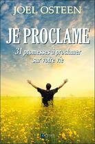 Couverture du livre « Je proclame ; 31 promesses à proclamer sur votre vie » de Joel Osteen aux éditions Octave