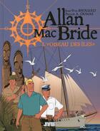 Couverture du livre « Allan Mac Bride T.3 ; l'oiseau des îles » de Patrick Alain Dumas et Jean-Yves Brouard aux éditions Jyb Aventures