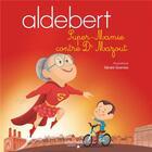Couverture du livre « Aldebert raconte - super-mamie contre dr mazout / livre cd » de Aldebert aux éditions Hachette Enfants