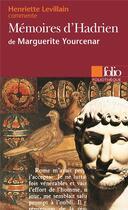 Couverture du livre « Mémoires d'Hadrien de Marguerite Yourcenar » de Henriette Levillain aux éditions Folio