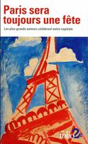 Couverture du livre « Paris sera toujours une fête » de Collectif aux éditions Gallimard