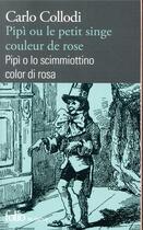 Couverture du livre « Pipì ou le petit singe couleur de rose » de Carlo Collodi aux éditions Gallimard