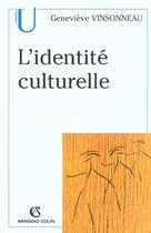 Couverture du livre « L'identite culturelle » de Genevieve Vinsonneau aux éditions Armand Colin