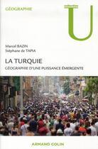 Couverture du livre « La Turquie ; géographie d'une puissance émergente » de Marcel Bazin et Stephane De Tapia aux éditions Armand Colin